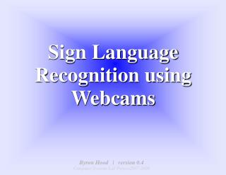 Sign Language Recognition using Webcams