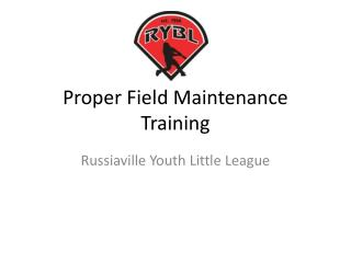 Proper Field Maintenance Training