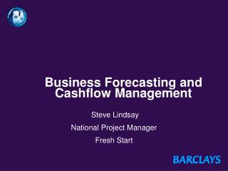 Business Forecasting and Cashflow Management