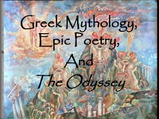 Greek Mythology, Epic Poetry, And The Odyssey