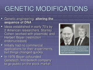 GENETIC MODIFICATIONS