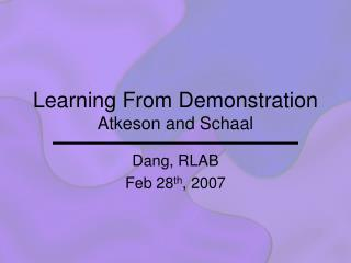 Learning From Demonstration Atkeson and Schaal