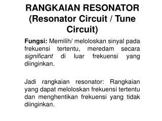 RANGKAIAN RESONATOR (Resonator Circuit / Tune Circuit)