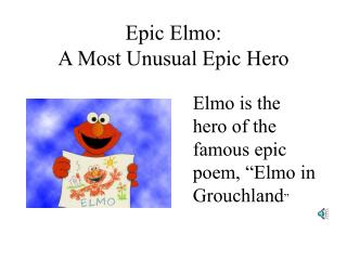 Epic Elmo:  A Most Unusual Epic Hero
