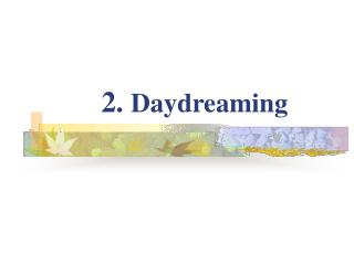 2.  Daydreaming