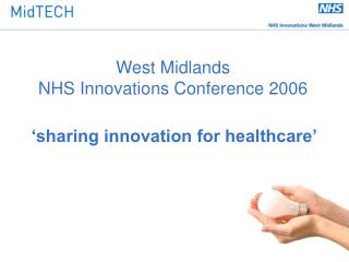 West Midlands  NHS Innovations Conference 2006