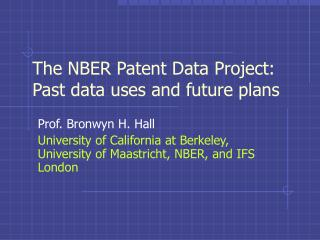 The NBER Patent Data Project: Past data uses and future plans
