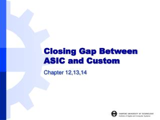 Closing Gap Between ASIC and Custom