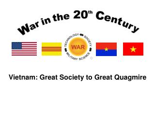 Vietnam: Great Society to Great Quagmire