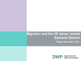 Migration and the UK labour market Eamonn Davern