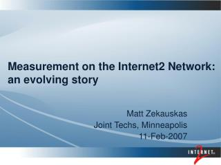 Measurement on the Internet2 Network: an evolving story