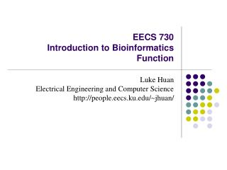 EECS 730 Introduction to Bioinformatics Function
