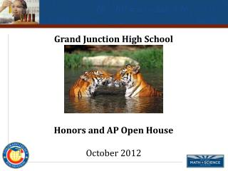 Grand Junction High School  Honors and AP Open House October 2012