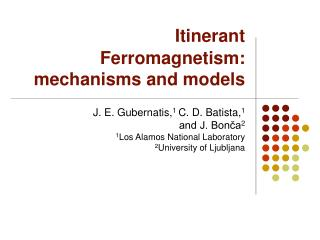 Itinerant Ferromagnetism: mechanisms and models