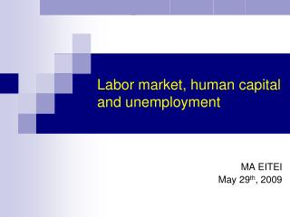 Labor market, human capital and unemployment