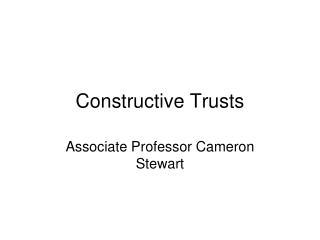 Constructive Trusts