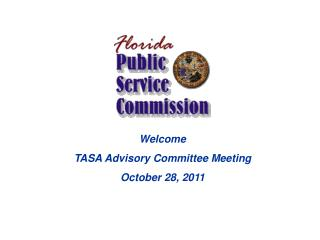 Welcome TASA Advisory Committee Meeting October 28, 2011