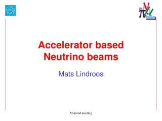 Accelerator based  Neutrino beams