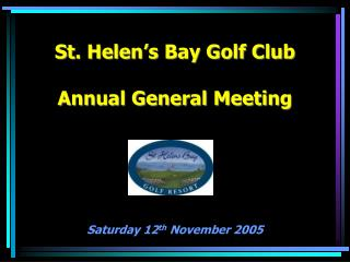 St. Helen's Bay Golf Club Annual General Meeting