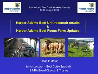 Simon P Marsh Senior  Lecturer – Beef Cattle Specialist & NBA Board Director & Trustee