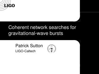 Coherent network searches for gravitational-wave bursts