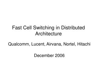 Fast Cell Switching in Distributed Architecture
