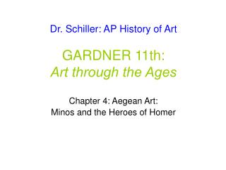 Dr. Schiller: AP History of Art GARDNER 11th: Art through the Ages