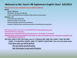 Welcome to Ms. Sonn's 4B Sophomore English Class!  6/6/2012