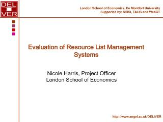 Evaluation of Resource List Management Systems