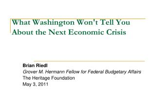 What Washington Won't Tell You About the Next Economic Crisis