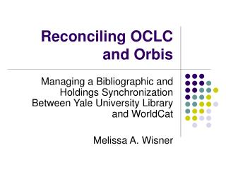 Reconciling OCLC and Orbis