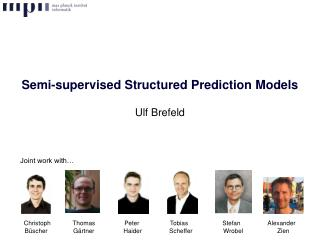 Semi-supervised Structured Prediction Models
