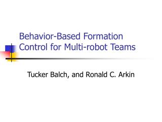 Behavior-Based Formation Control for Multi-robot Teams
