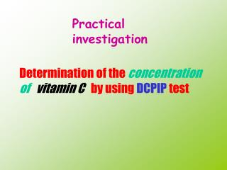 Determination of the  concentration of    vitamin C    by using  DCPIP  test