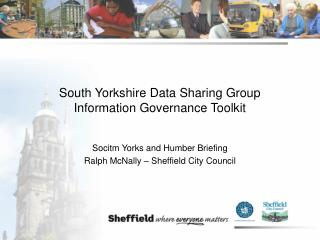 South Yorkshire Data Sharing Group Information Governance Toolkit