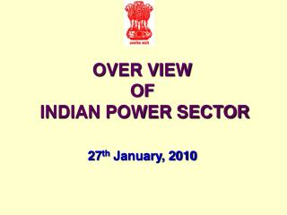 OVER VIEW  OF    INDIAN POWER SECTOR 27 th  January, 2010