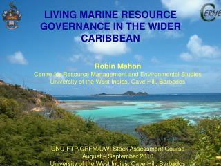 LIVING MARINE RESOURCE GOVERNANCE IN THE WIDER CARIBBEAN