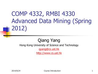 COMP 4332, RMBI 4330 Advanced Data Mining (Spring 2012)