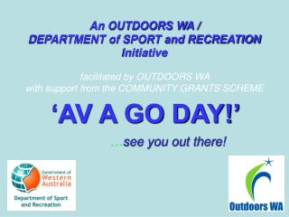 'AV A GO DAY!' … see you out there!