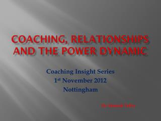 Coaching, Relationships and the power Dynamic