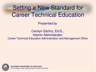 Setting a New Standard for  Career Technical Education