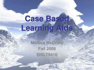 Case Based Learning Aids