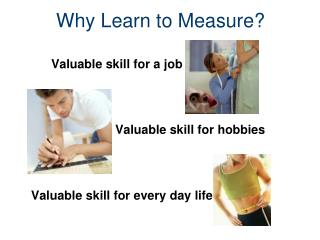 Why Learn to Measure?