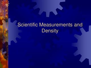 Scientific Measurements and Density