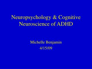 Neuropsychology & Cognitive Neuroscience of ADHD