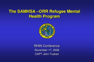 The SAMHSA –ORR Refugee Mental Health Program