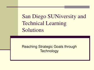 San Diego SUNiversity and Technical Learning Solutions