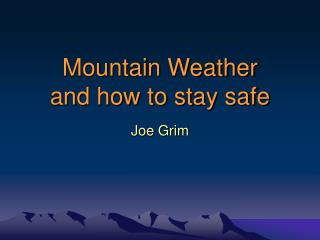 Mountain Weather and how to stay safe