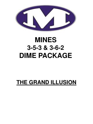 MINES 3-5-3 & 3-6-2 DIME PACKAGE
