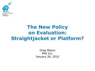 The New Policy on Evaluation: Straightjacket or Platform?